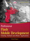 Professional Flash Mobile Development (eBook): Creating Android and iPhone Applications